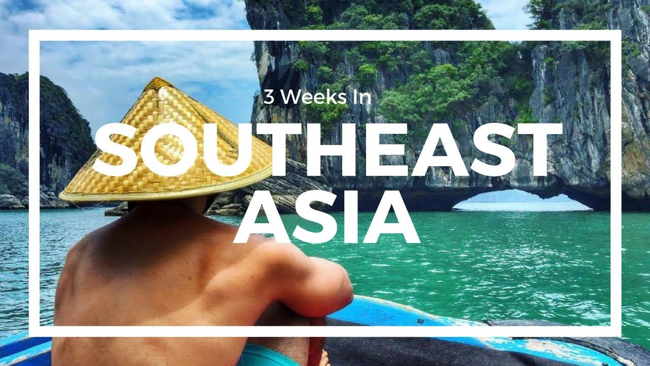 3 Weeks In Southeast Asia